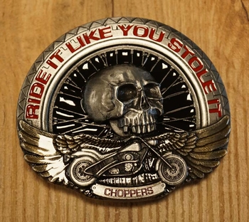 """Buckle / gesp  """" Ride it like you stole it choppers """""""