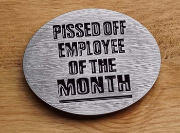 "Tekst buckle gesp  "" Pissed of employee of the month """