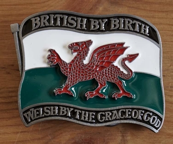 """Buckle  """" British by birth, welsh by the grace of god """""""
