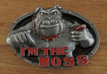 "Buckle  "" I'm the boss """