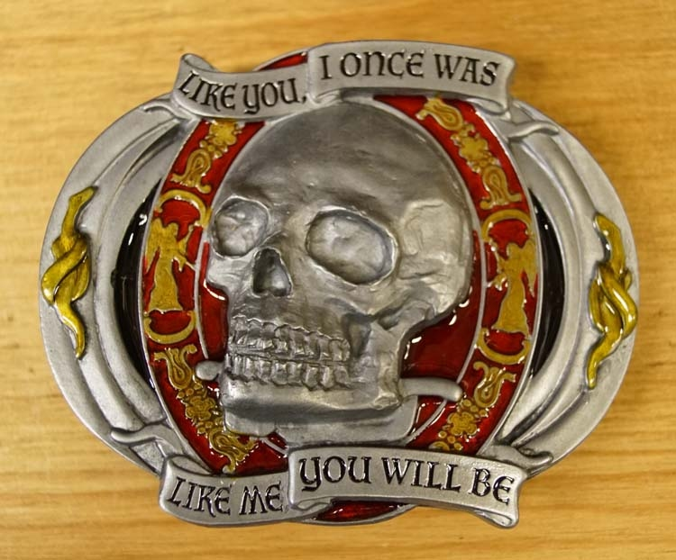"Buckle   "" Like you i once was, like me you will be """