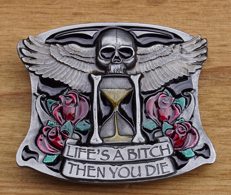 "Buckle  "" Life's a bitch, then you die  """