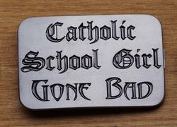 "Humor gesp  "" Catholic school girl gone bad """