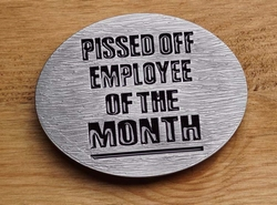 """Tekst buckle gesp  """" Pissed of employee of the month """""""