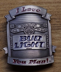 "Losse gesp  "" I love Budlight you man ! """