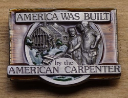 "Gesp  "" America was built y the Carpenter ""  ( Timmerman )"